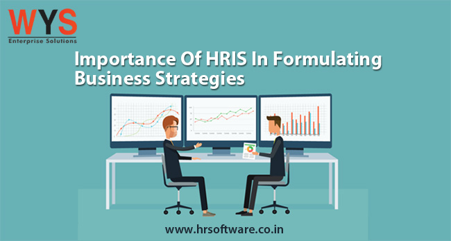 Importance of HRIS in formulating business strategies