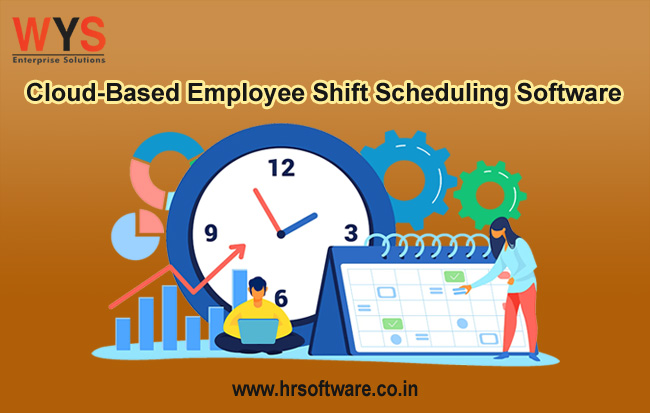 Manage Employee Shift Effectively Using Cloud-Based Employee Shift Scheduling Software